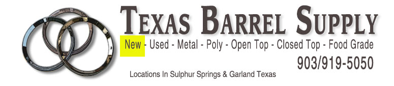 Texas Barrel Supply. New Barrels, Used Barrels, Metal Barrels, Poly Barrels, Open Top Barrels, Closed Top Barrels, Food Grade, Barrels, Garland Texas. 903/919-5050